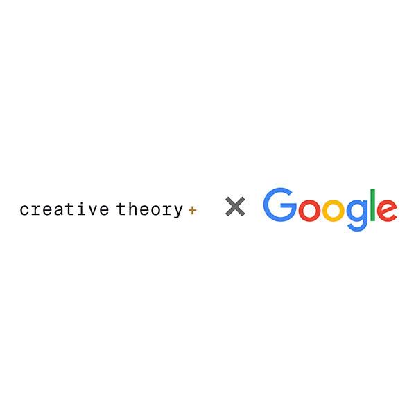 GOOGLE X CREATIVE THEORY